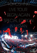 東方神起 LIVE TOUR 〜Begin Again〜 Special Edition in NISSAN STADIUM