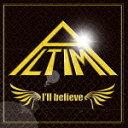 I'll believe(初回限定CD+DVD)