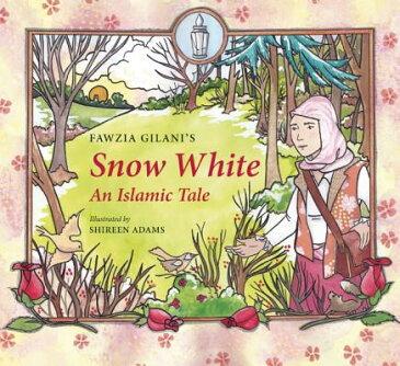Snow White: An Islamic Tale SNOW WHITE (Islamic Fairy Tales) [ Fawzia Gilani ]