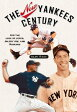 The New Yankees Century: For the Love of Jeter, Joltin' Joe, and Mariano [ Alan Ross ]