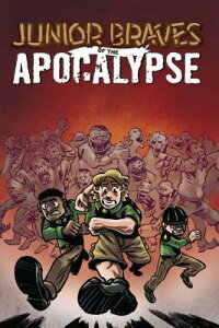 Junior Braves of the Apocalypse, Vol. 1: A Brave Is Brave JR BRAVES OF THE APOCALYPS-V01 (Junior Braves of the Apocalypse) [ Michael Tanner ]