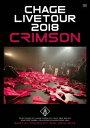 CHAGE LIVE TOUR 2018 CRIMSON [ CHAGE ]