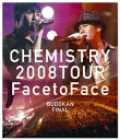 "CHEMISTRY 2008 TOUR ""Face to Face""BUDOKAN FINAL【Blu-rayDisc Video】 [ CHEMISTRY ]"