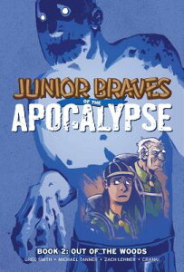Junior Braves of the Apocalypse, Vol. 2: Out of the Woods JR BRAVES OF THE APOCALYPS-V02 (Junior Braves of the Apocalypse) [ Greg Smith ]