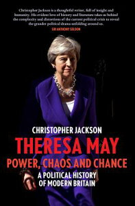 Theresa May: Power, Chaos and Chance THERESA MAY [ Christopher Jackson ]