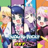 TVアニメーション SHOW BY ROCK!! OST Plus [ 高梨康治 Funta7 RegaSound ]