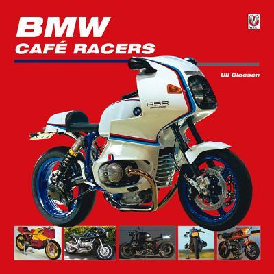 BMW Cafe Racers [ Uli Cloesen ]
