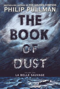The Book of Dust: La Belle Sauvage (Book of Dust, Volume 1) BK OF DUST LA BELLE SAUVAGE (B (Book of Dust) [ Philip Pullman ]