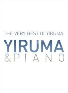 【輸入盤】Very Best Of Yiruma: Yiruma & Piano [ Yiruma (イルマ) ]