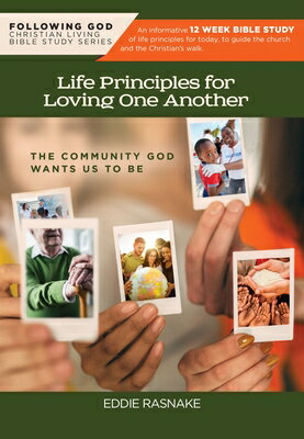 Following God Life Principles for Loving One Another: Community God Wants Us to Be画像