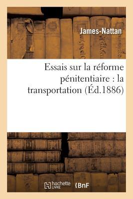 洋書, SOCIAL SCIENCE Essais Sur La Reforme Penitentiaire: La Transportation FRE-ESSAIS SUR LA REFORME PENI Sciences Sociales James-Nattan