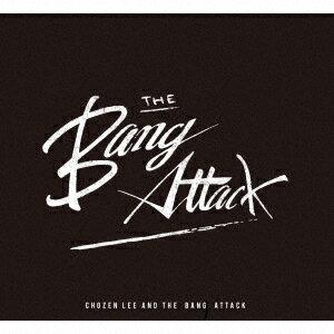 THE ALBUM [ CHOZEN LEE & THE BANG ATTACK ]