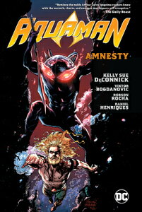 Aquaman Vol. 2: Amnesty AQUAMAN VOL 2 AMNESTY [ Kelly Sue Deconnick ]