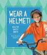 Wear a Helmet!: Healthy Safety Habits [ Mary Elizabeth Salzmann ]
