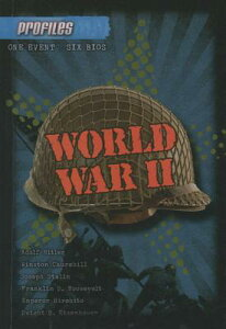 World War II: Adolf Hitler, Winston Churchill, Josef Stalin, Franklin D. Roosevelt, Hirohito, Dwight WWII (Profiles) [ Aaron Rosenberg ]