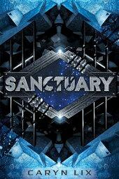 Sanctuary SANCTUARY R/E (Sanctuary Novel) [ Caryn LIX ]