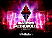 "三代目 J Soul Brothers LIVE TOUR 2017 ""UNKNOWN METROPOLIZ"""