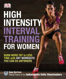 High-Intensity Interval Training for Women: Burn More Fat in Less Time with Hiit Workouts You Can Do HIGH-INTENSITY INTERVAL TRAINI [ Sean Bartram ]