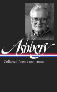John Ashbery: Collected Poems 1991-2000 (Loa #301) LIAM JOHN ASHBERY COLL POEMS 1 (Library of America) [ John Ashbery ]