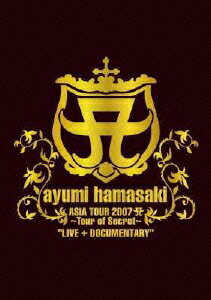 ayumi hamasaki ASIA TOUR 2007 A 〜Tour of Secret〜 LIVE + DOCUMENTARY [ 浜崎あゆみ ]