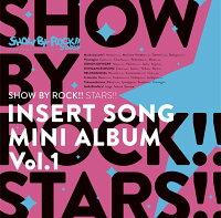 【楽天ブックス限定先着特典】TVアニメ「SHOW BY ROCK!!STARS!!」挿入歌ミニアルバム Vol.1(L判ブロマイド)