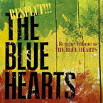 RESPECT!!! THE BLUE HEARTS -A Reggae Tribute to THE BLUE HEARTS- [ (オムニバス) ]