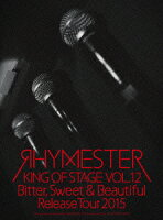 KING OF STAGE VOL.12 Bitter, Sweet & Beautiful Release Tour 2015【Blu-ray】
