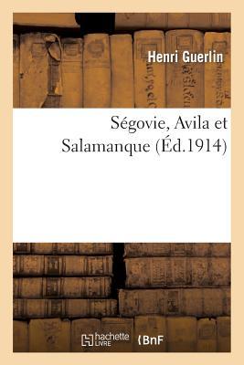 洋書, ART & ENTERTAINMENT Segovie, Avila Et Salamanque FRE-SEGOVIE AVILA ET SALAMANQU Arts Henri Guerlin