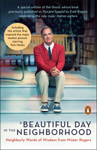 A Beautiful Day in the Neighborhood (Movie Tie-In): Neighborly Words of Wisdom from Mister Rogers BEAUTIFUL DAY IN THE NEIGHBORH [ Fred Rogers ]