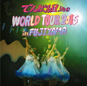 WORLD TOUR 2015 in FUJIYAMA
