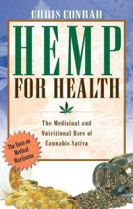 Hemp for Health: The Medicinal and Nutritional Uses of Cannabis Sativa HEMP FOR HEALTH ORIGINAL/E [ Chris Conrad ]