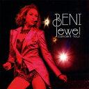 Jewel Concert Tour(CD+DVD) [ BENI ]