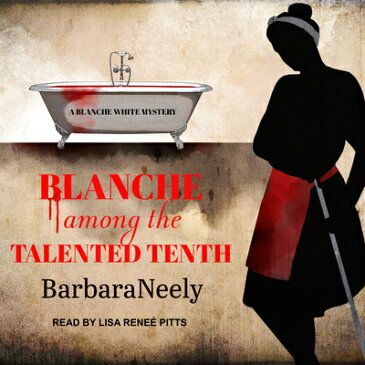 Blanche Among the Talented Tenth BLANCHE AMONG THE TALENTED 1 M (Blanche White) [ Barbara Neely ]