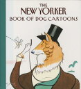The New Yorker Book of Dog Cartoons NEW YORKER BK OF DOG CART-MINI [ The New Yorker ]