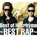 【送料無料】Best of Hilcrhyme 〜BEST RAP〜
