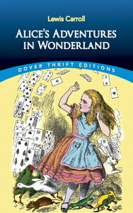 Alice's Adventures in Wonderland ALICES ADV IN WONDERLAND (Dover Thrift Editions) [ Lewis Carroll ]