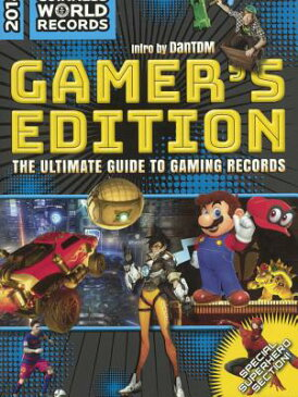 Guinness World Records 2018 Gamer's Edition: The Ultimate Guide to Gaming Records GUINNESS WORLD RECORDS 2018 GA (Guinness World Records: Gamer's Edition) [ Guinness World Records ]