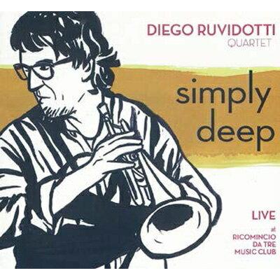 【輸入盤】Simply Deep: Live At Ricomincio Da Tre Music Club画像