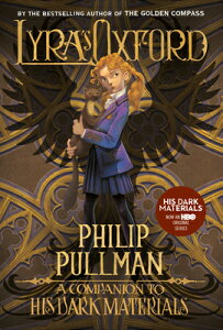 His Dark Materials: Lyra's Oxford HIS DARK MATERIALS LYRAS OXFOR (His Dark Materials) [ Philip Pullman ]