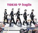 fragile [ TOKIO ]
