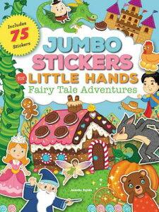Jumbo Stickers for Little Hands: Fairy Tale Adventures: Includes 75 Stickers STICKER BK-JUMBO STICKERS FOR (Jumbo Stickers for Little Hands) [ Jomike Tejido ]
