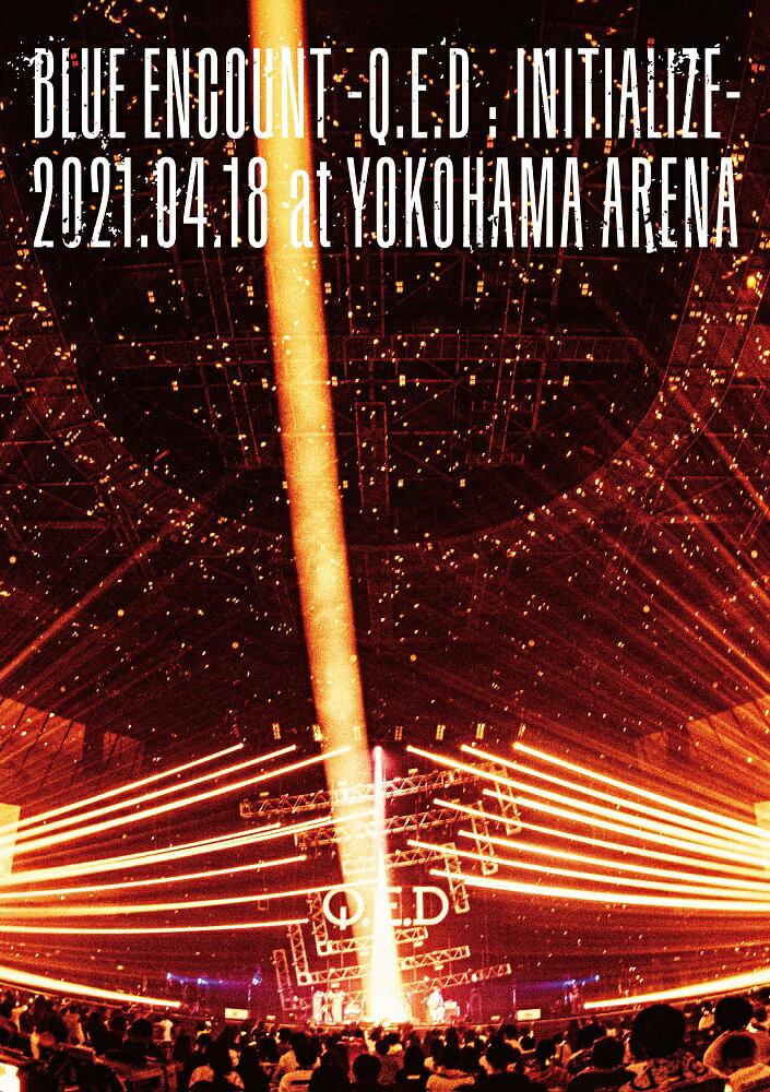 「BLUE ENCOUNT 〜Q.E.D : INITIALIZE〜」2021.04.18 at YOKOHAMA ARENA (初回仕様限定盤 2DVD)