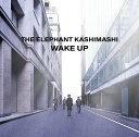 Wake Up [ エレファントカシマシ ]