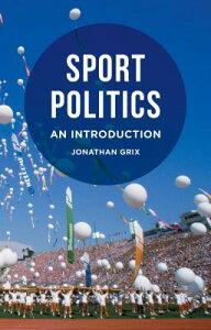 Sport Politics: An Introduction SPORT POLITICS 2015/E [ Jonathan Grix ]