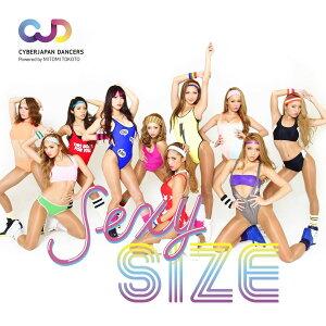 【楽天ブックスならいつでも送料無料】CYBERJAPAN DANCERSエクササイス 「SEXY SIZE」(セクシサ...