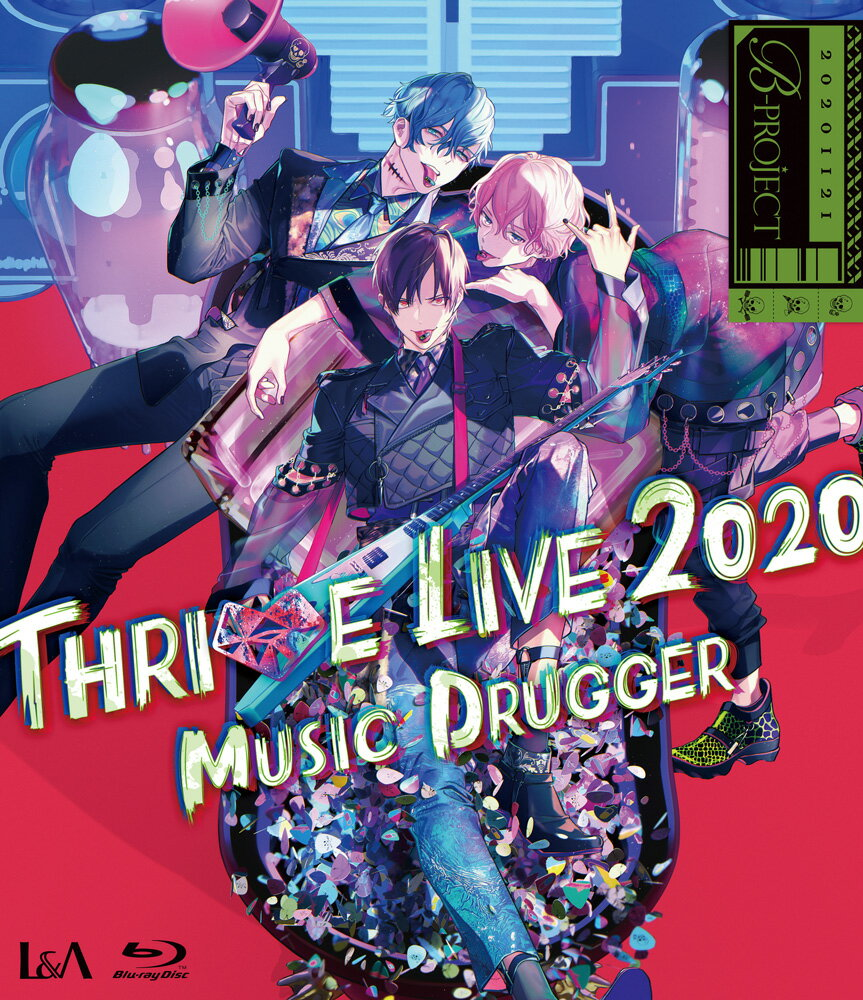 B-PROJECT THRIVE LIVE 2020 -MUSIC DRUGGER-(初回生産限定盤)【Blu-ray】