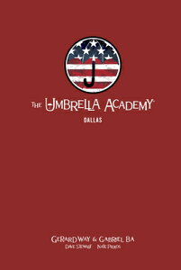 The Umbrella Academy Library Edition Volume 2: Dallas UMBRELLA ACADEMY LIB /E V02 DA [ Gerard Way ]