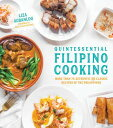 Quintessential Filipino Cooking: 75 Authentic and Classic Recipes of the Philippines QUINTESSENTIAL FILIPINO COOKIN [ Liza Agbanlog ]
