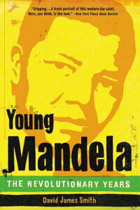 Young Mandela: The Revolutionary Years YOUNG MANDELA [ David James Smith ]