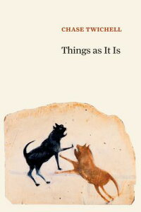 Things as It Is THINGS AS IT IS [ Chase Twichell ]